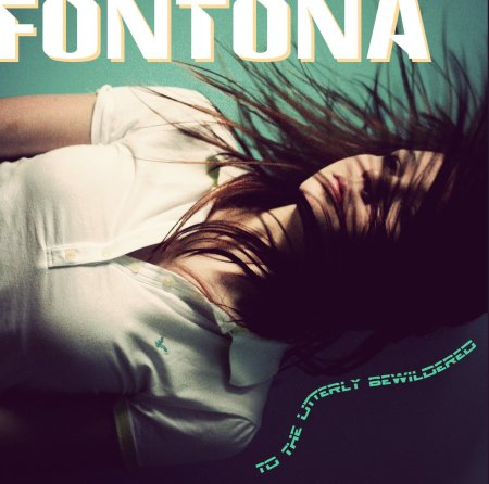 Fontona - to the utterly bewildered